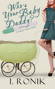 Whos-your-baby-daddy-800 Cover reveal and Promotional-2